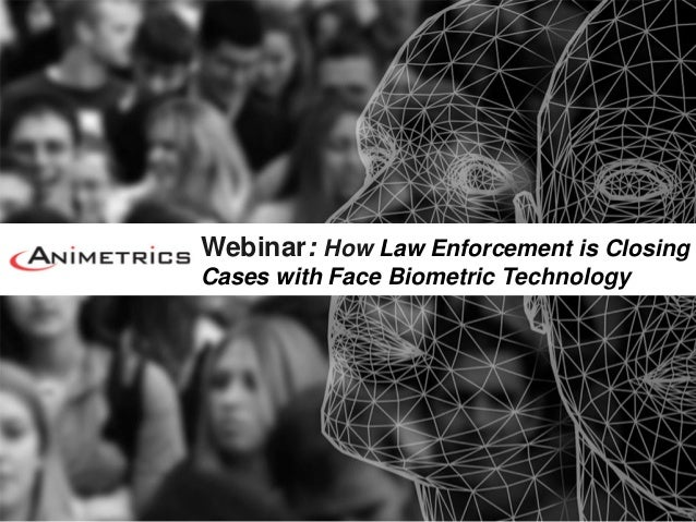 Webinar: How Law Enforcement is ClosingCases with Face Biometric Technology