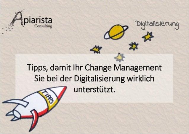Tipps, damit Ihr Change Management Sie bei der Digitalisierung wirklich unterstützt. Digitalisierung