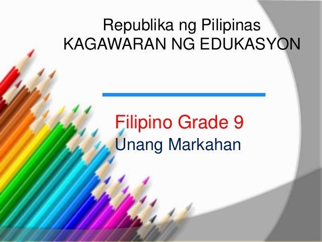 Republika ng Pilipinas KAGAWARAN NG EDUKASYON Filipino Grade 9 Unang Markahan