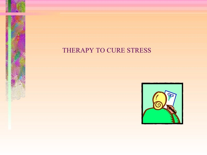 THERAPY TO CURE STRESS