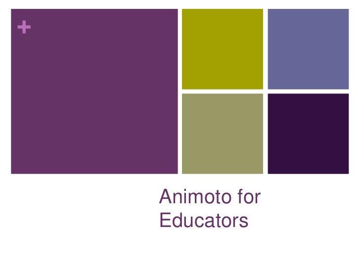 Animoto for Educators<br />