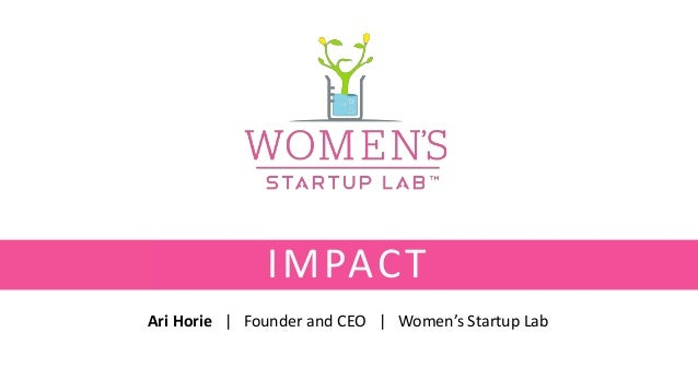 Ari Horie | Founder and CEO | Women's Startup Lab IMPACT