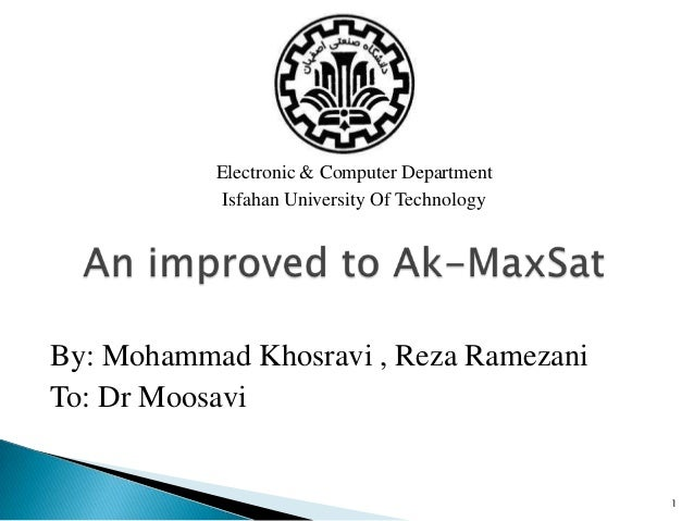 By: Mohammad Khosravi , Reza Ramezani To: Dr Moosavi 1 Electronic & Computer Department Isfahan University Of Technology