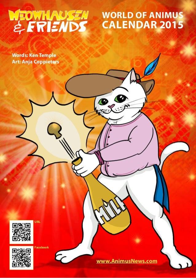 WORLD OF ANIMUS CALENDAR 2015 Words: Ken Temple Art: Anja Coppieters www.AnimusNews.com URL Facebook
