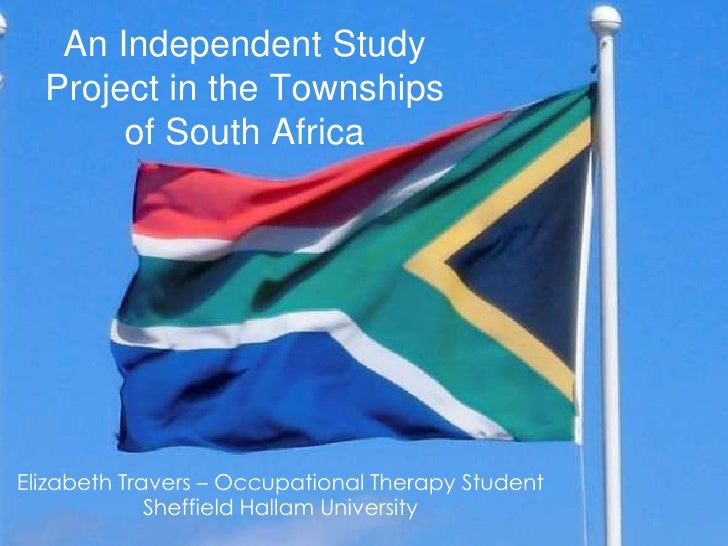 An Independent Study Project in the Townships of South Africa<br />Elizabeth Travers – Occupational Therapy Student Sheffi...