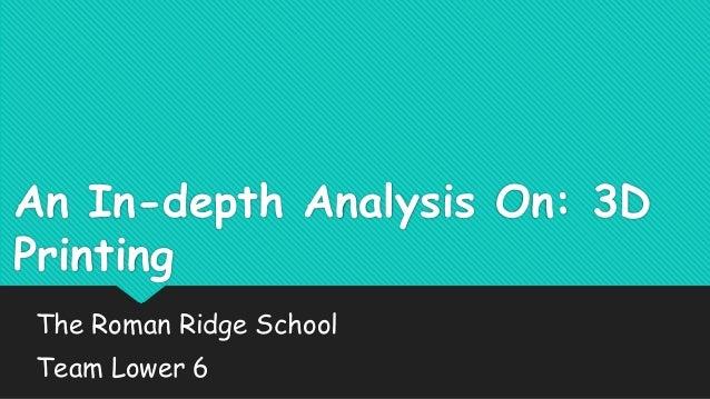 An In-depth Analysis On: 3D Printing The Roman Ridge School  Team Lower 6