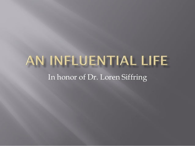 In honor of Dr. Loren Siffring