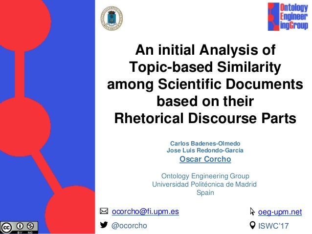 An initial Analysis of Topic-based Similarity among Scientific Documents based on their Rhetorical Discourse Parts ocorcho...