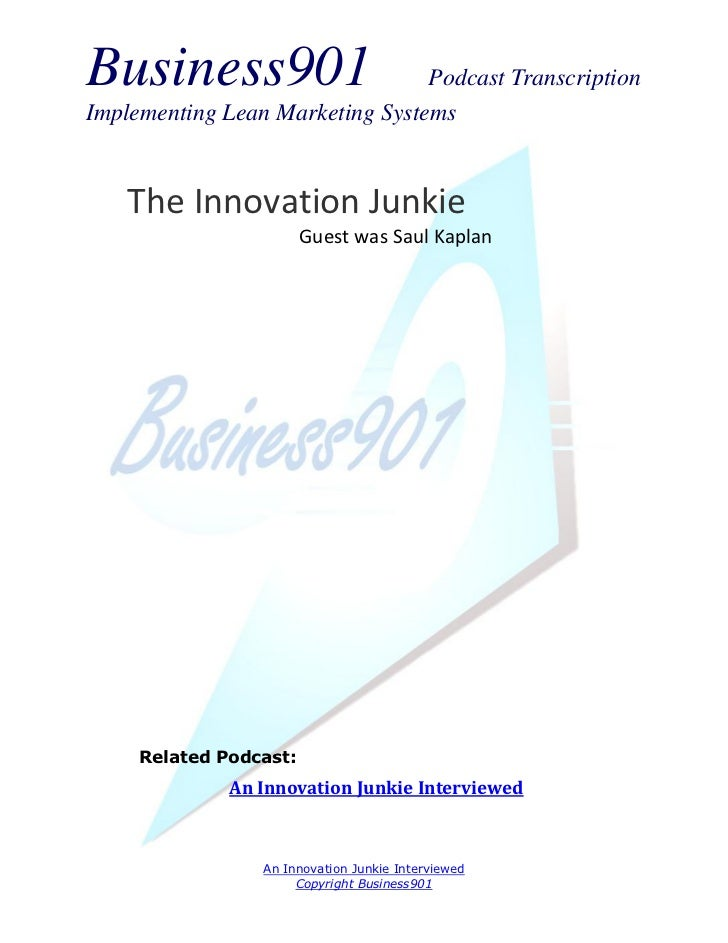 Business901                      Podcast TranscriptionImplementing Lean Marketing Systems    The Innovation Junkie        ...