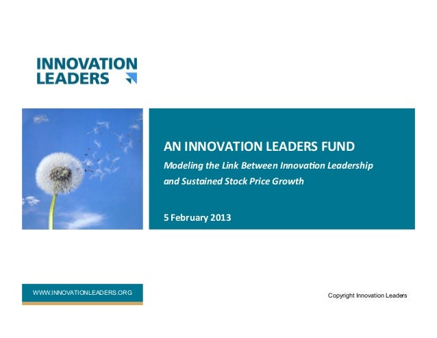 AN	  INNOVATION	  LEADERS	  FUND	                              Modeling	  the	  Link	  Between	  Innova3on	  Leadership	  ...