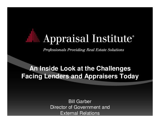 An inside look at the challenges facing lenders and for What appraisers look for