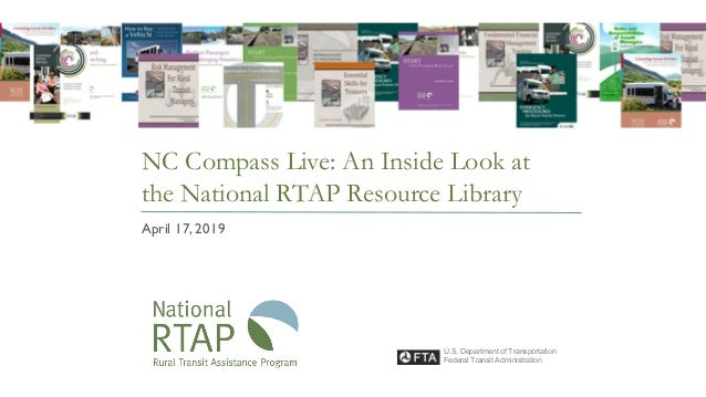 NC Compass Live: An Inside Look at the National RTAP Resource Library April 17, 2019 U.S. Department of Transportation Fed...