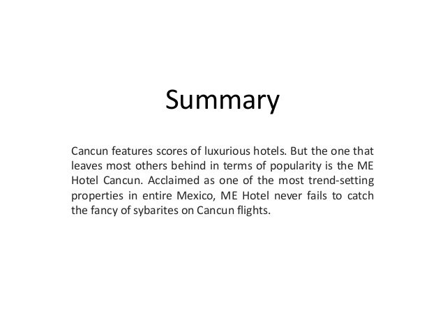 Summary  Cancun features scores of luxurious hotels. But the one that  leaves most others behind in terms of popularity is...