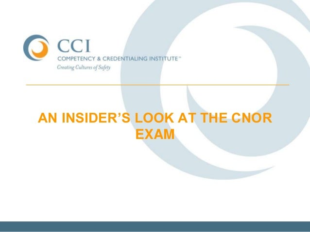 AN INSIDER'S LOOK AT THE CNOR EXAM