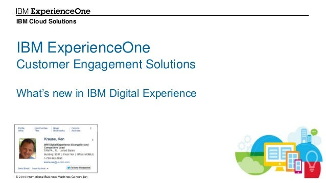 © 2014 International Business Machines Corporation 1 IBM Cloud Solutions IBM ExperienceOne Customer Engagement Solutions W...