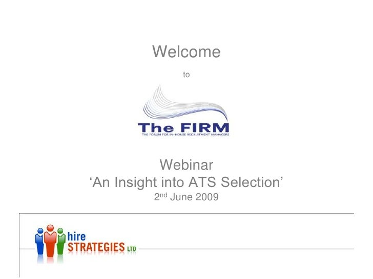 Welcome toWebinar'An Insight into ATS Selection'2nd June 2009<br />