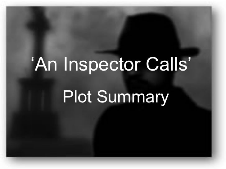 summary of an inspector calls This site might help you re: quick summary of an inspector calls i have an english essay due for friday about an inspector calls and.
