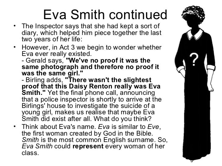 who killed eva smith essay Get everything you need to know about eva smith in an this girl killed herself—and there are millions and millions of eva smiths and john.