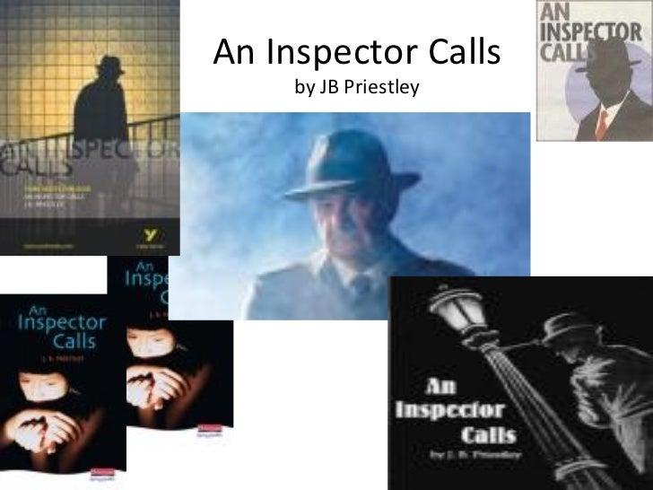 An Inspector Calls by JB Priestley <ul><li>  </li></ul>