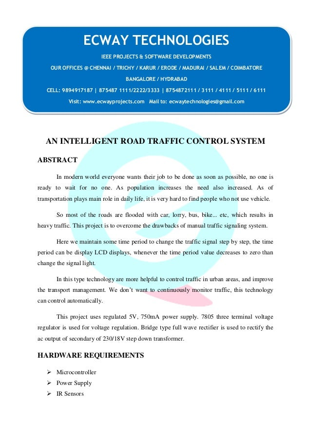 ECWAY TECHNOLOGIES  AN INTELLIGENT ROAD TRAFFIC CONTROL SYSTEM  ABSTRACT  In modern world everyone wants their job to be d...