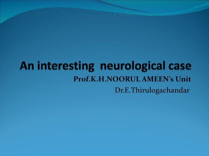 Prof.K.H.NOORUL AMEEN's Unit Dr.E.Thirulogachandar