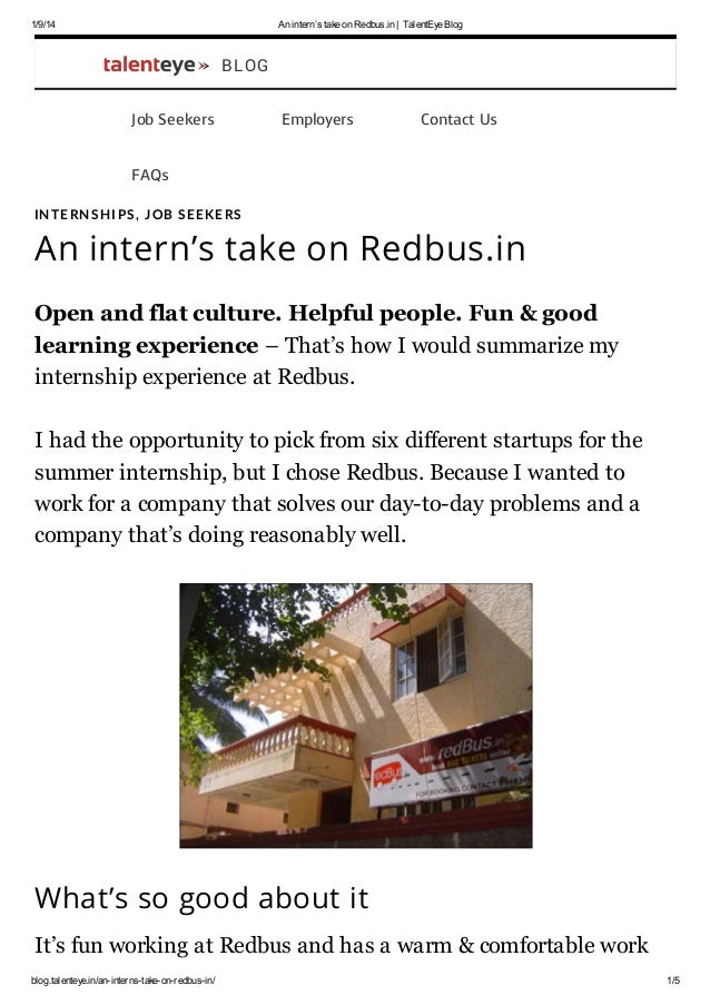 1/9/14  An intern's take on Redbus.in | TalentEye Blog  BLOG Job Seekers  Employers  Contact Us  FAQs IN TE RN S H I PS , ...
