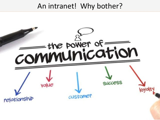 An intranet! Why bother?