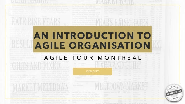A G I L E T O U R M O N T R E A L CONCEPT AN INTRODUCTION TO AGILE ORGANISATION 1