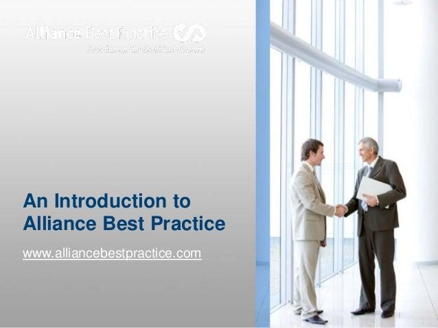 An Introduction to Alliance Best Practice www.alliancebestpractice.com