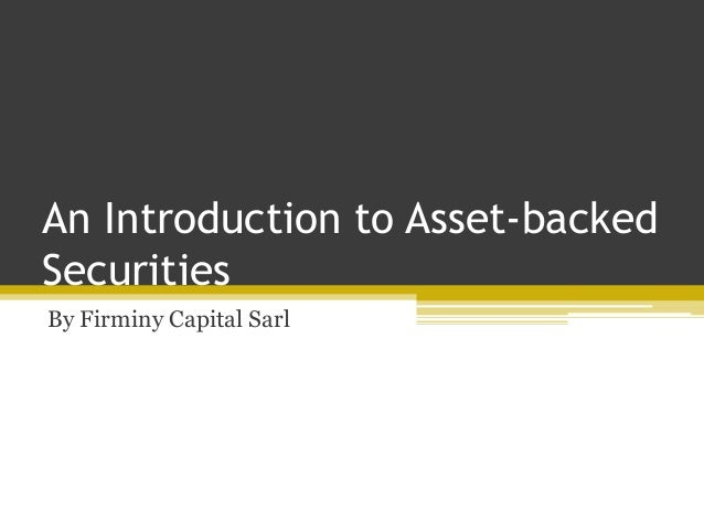 An Introduction to Asset-backed Securities By Firminy Capital Sarl
