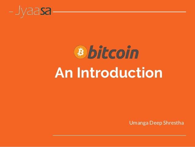 An Introduction Umanga Deep Shrestha