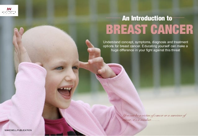 introduction breast cancer essay Here are breast cancer essays posted as a free source of ideas for your own paper.