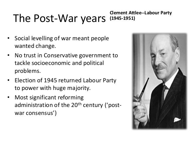 post war consensus By jordan cochrane the idea of a post-war consensus has been used by  historians and political commentators to describe a period of general.
