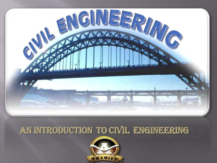 AN INTRODUCTION  TO CIVIL  ENGINEERING<br />