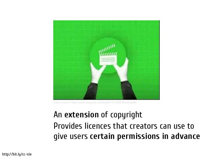 What is Creative Commons (CC)?                       video source http://www.youtube.com/watch?v=2BESbnMJg9M              ...