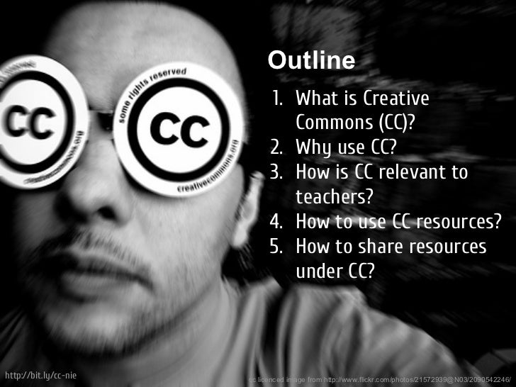Outline                            1. What is Creative                               Commons (CC)?                        ...