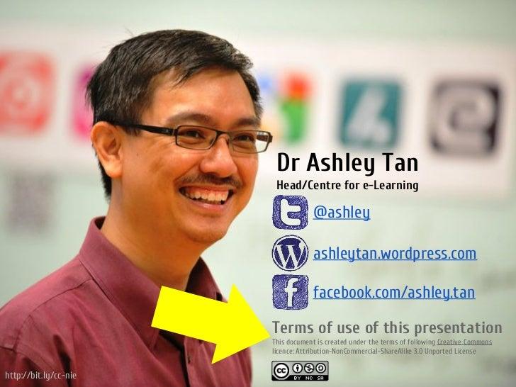 Dr Ashley Tan                        Head/Centre for e-Learning                                    @ashley                ...
