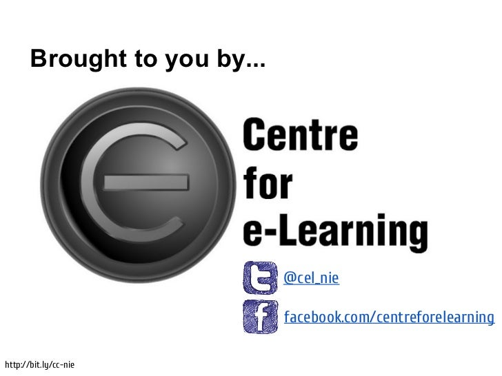 Brought to you by...                              @cel_nie                              facebook.com/centreforelearninghtt...