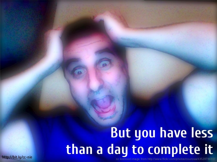 But you have lesshttp://bit.ly/cc-nie                       than a day to complete it                               cc lic...