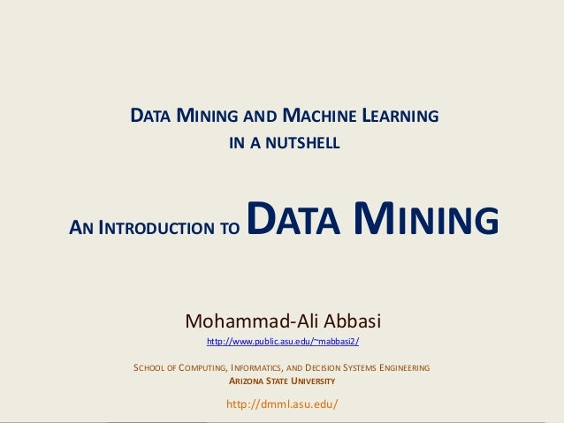 DATA MINING AND MACHINE LEARNING                                                      IN A NUTSHELL               AN INTRO...