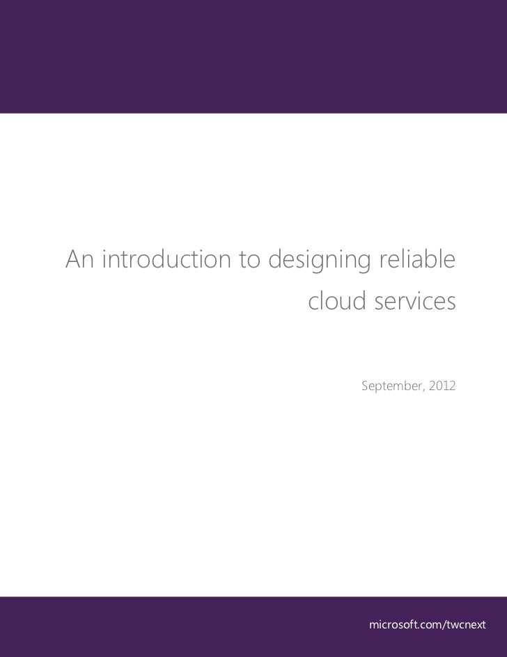 An introduction to designing reliable                      cloud services                            September, 2012      ...