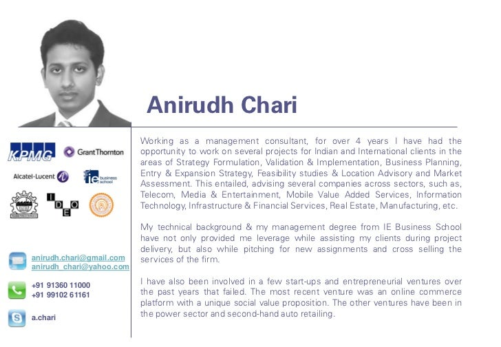 Anirudh Chari                          Working as a management consultant, for over 4 years I have had the                ...