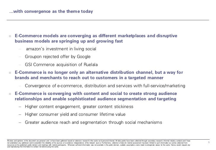 …with convergence as the theme today  ■ E-Commerce models are converging as different marketplaces and disruptive    busin...
