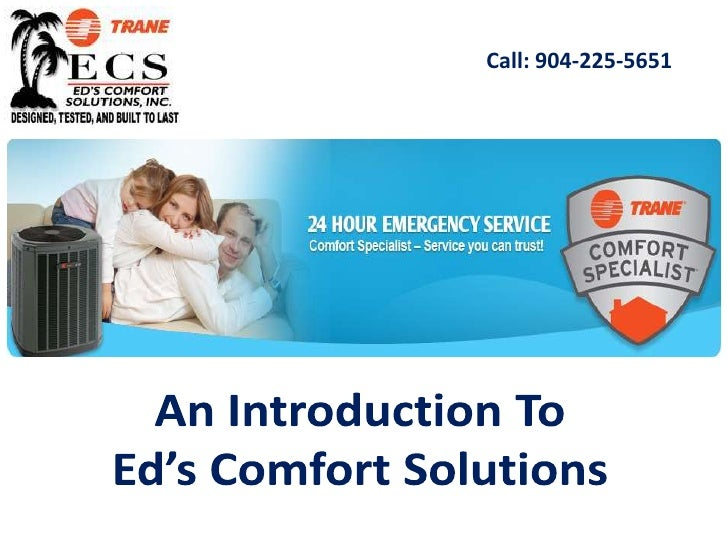 Call: 904-225-5651<br />An Introduction To <br />Ed's Comfort Solutions<br />