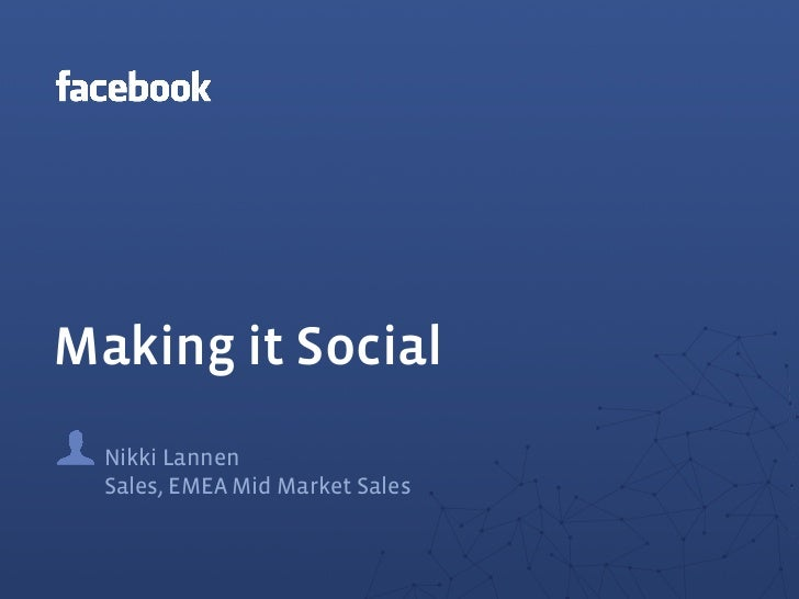 Making it Social  Nikki Lannen  Sales, EMEA Mid Market Sales