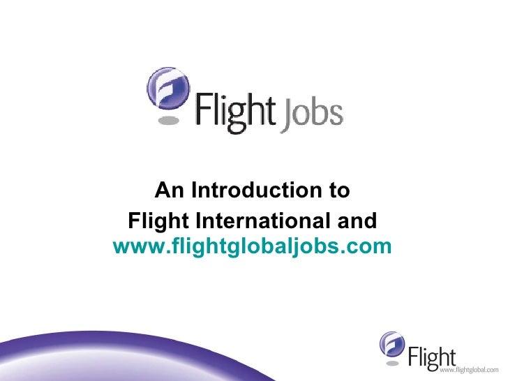 An Introduction to  Flight International and  www.flightglobaljobs.com