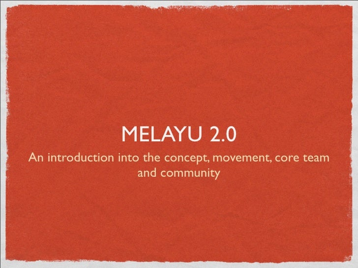 MELAYU 2.0 An introduction into the concept, movement, core team                     and community