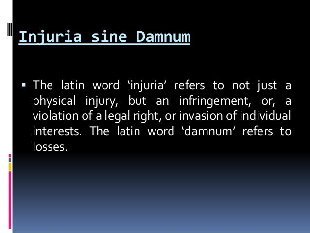 injuria sine damno 12 common law basis importance of procedure requirement of fault absolute  and strict liability injuria sine damno (a person may not have suffered damage.