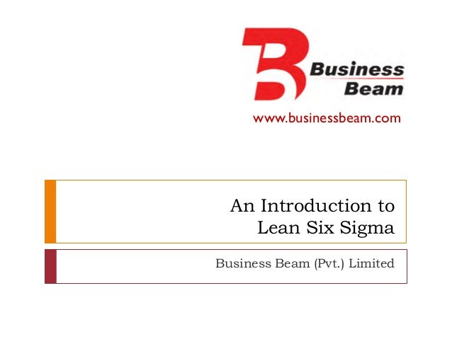 www.businessbeam.com An Introduction to Lean Six Sigma Business Beam (Pvt.) Limited