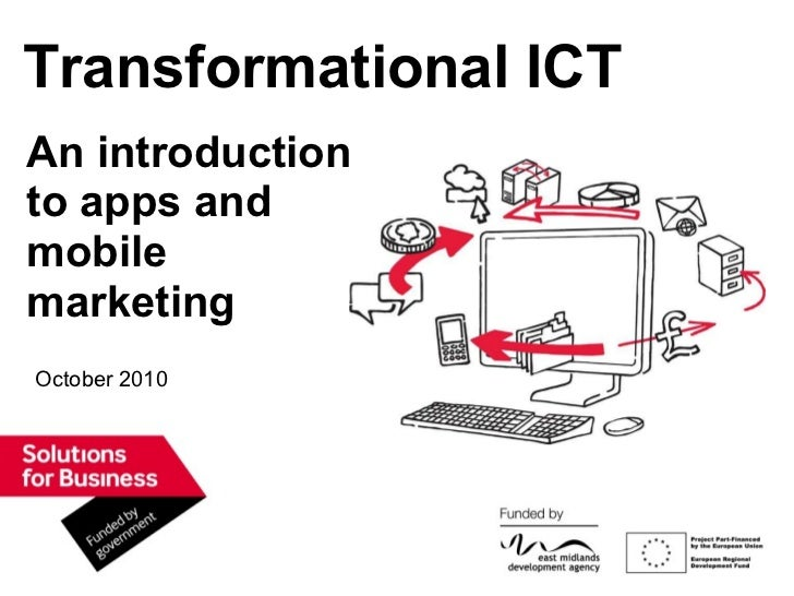 October 2010 Transformational ICT An introduction to apps and mobile marketing